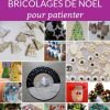 60 Bricolages De Noël Pour Patienter |La Cour Des Petits intérieur Activité Manuel De Noel