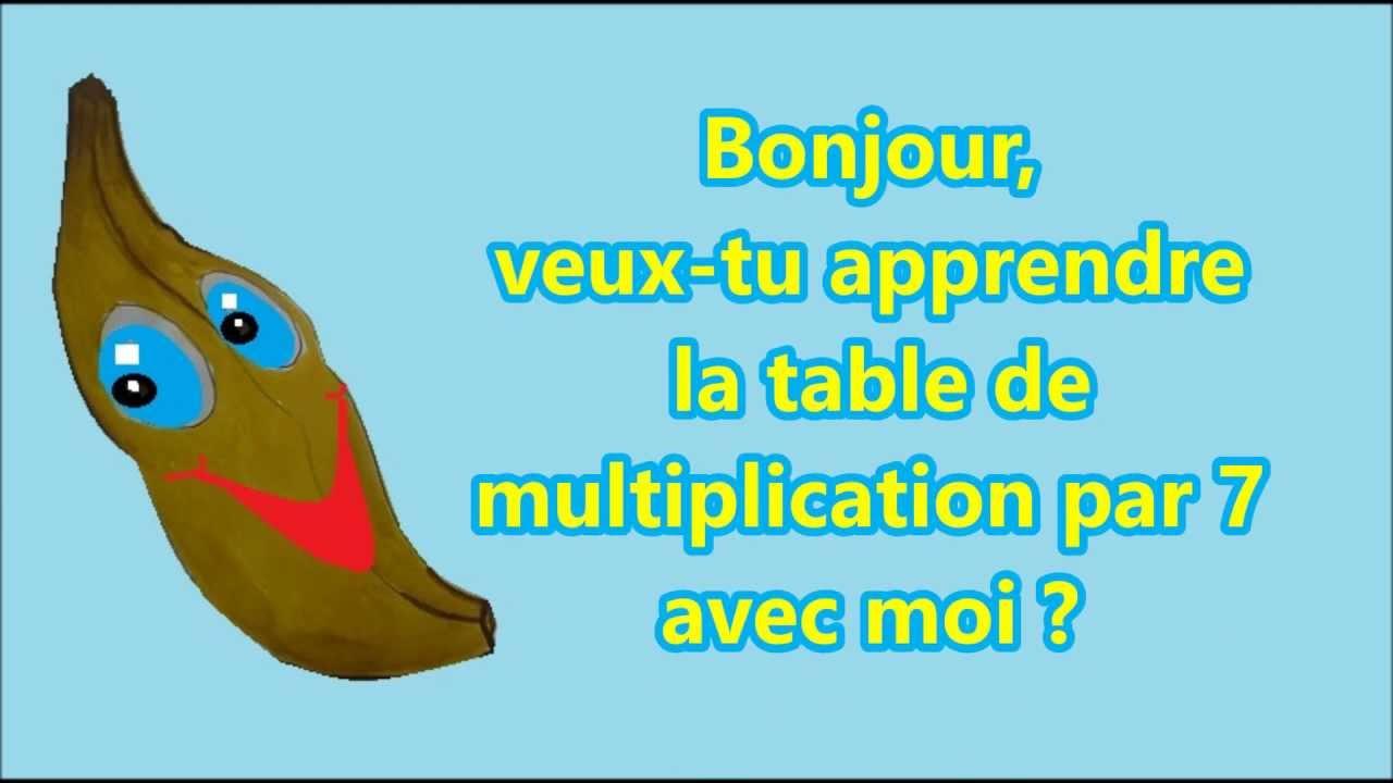 Apprendre La Table De Multiplication De 7 Avec Une Banane destiné Apprendre Les Tables En S Amusant