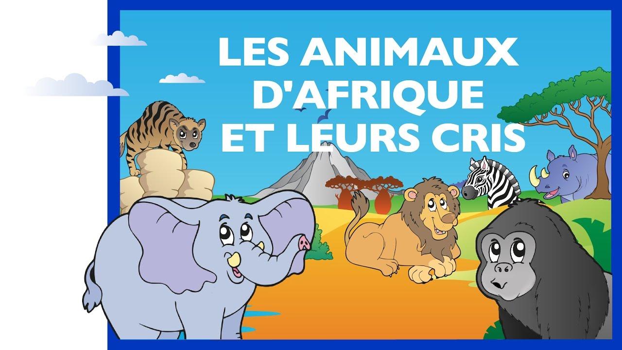Apprendre Les Animaux D'afrique Et Leurs Cris (Fr) - Jeu Éducatif (Partie 1) à Bruit Des Animaux De La Ferme