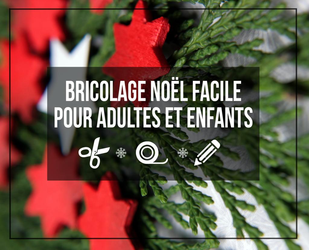 Bricolage Noël Facile Pour Adultes Et Enfants intérieur Activités Manuelles Enfants Noel