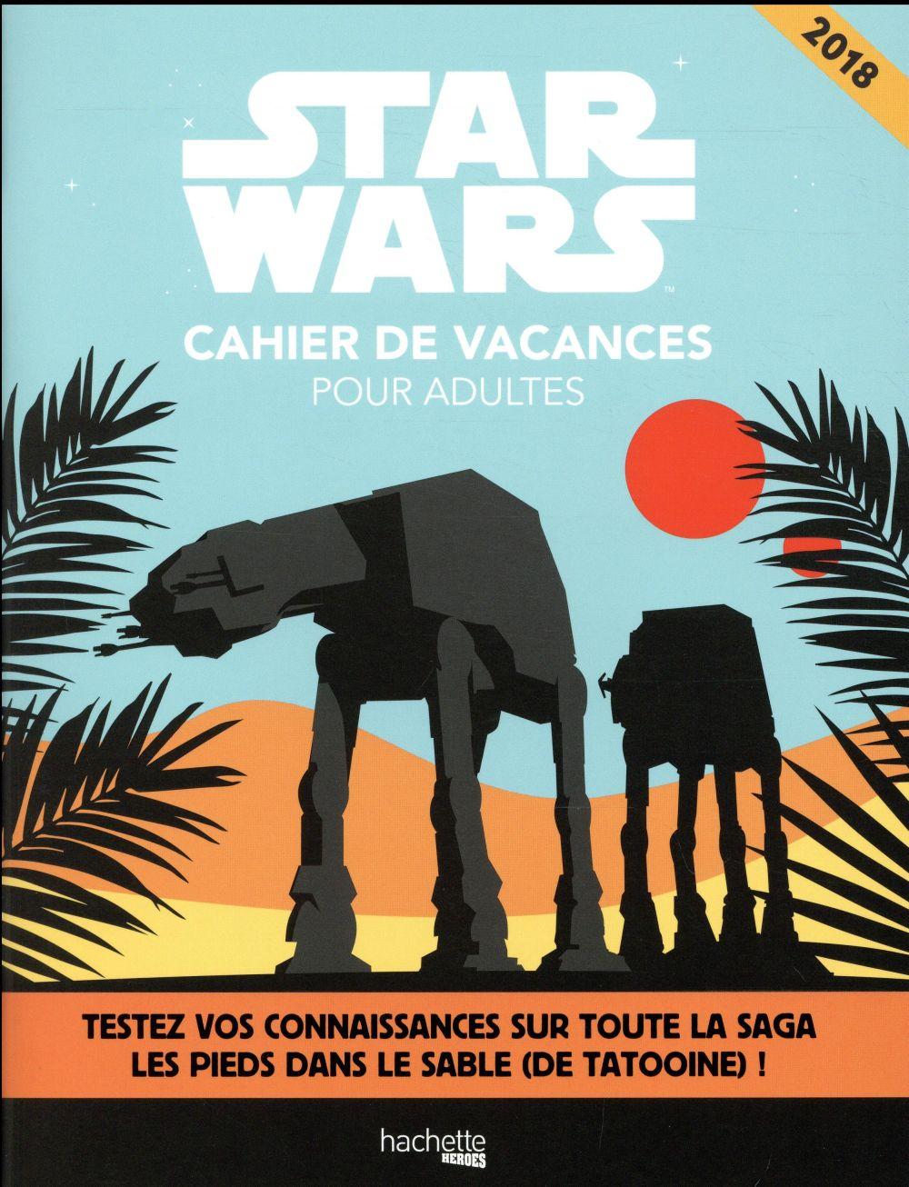 Cahier De Vacances Star Wars (Édition 2018) - Collectif - Hachette Pratique  - Grand Format - Lamartine Paris concernant Cahier De Vacances Adultes Gratuit
