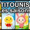 Dessin Animé - Titounis - Les Saisons pour Apprendre Les Saisons En Maternelle