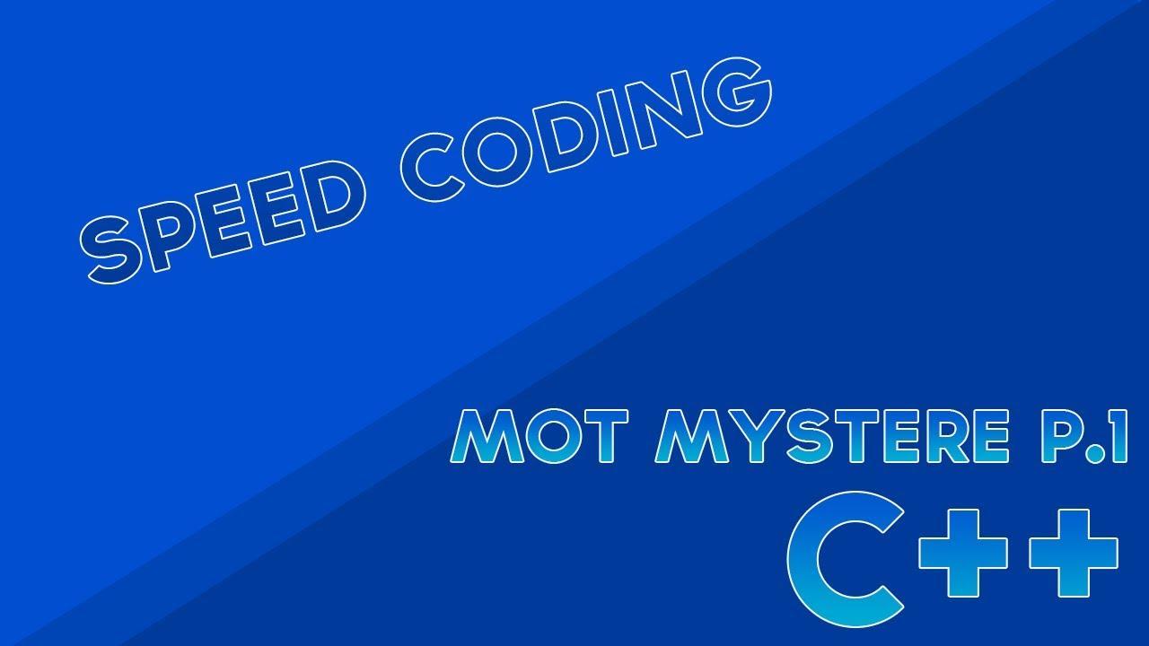 [ Dev ] Speed Coding | Mot Mystere Pt.1 | [ C++ ] [ Fr ] serapportantà Mot Mystere