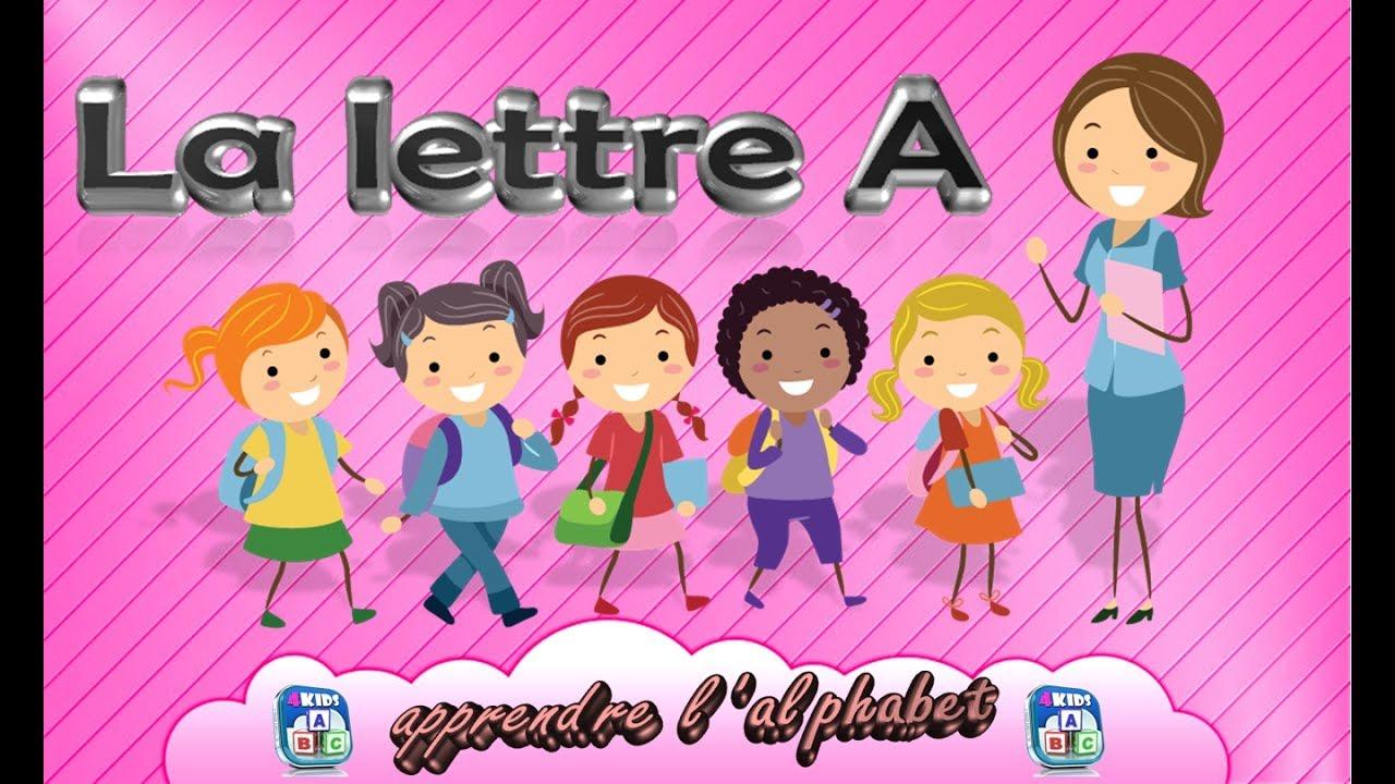 La Lettre A - Apprendre L'alphabet - Français Maternelle - Pour Enfants -  2017 pour Apprendre Les Lettres Maternelle