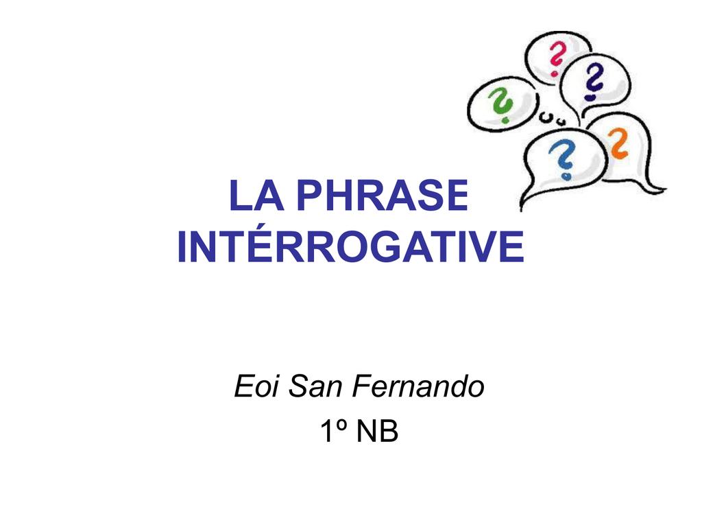 La Phrase Intérrogative - Français Pour Débutants destiné Apprendre A Ecrire Le Francais Pour Debutant