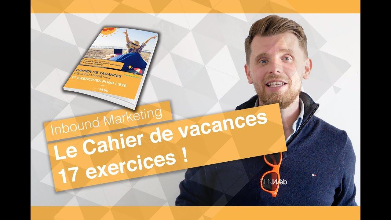 Le Cahier De Vacances De L'inbound Marketing : 17 Exercices à Cahier De Vacances En Ligne