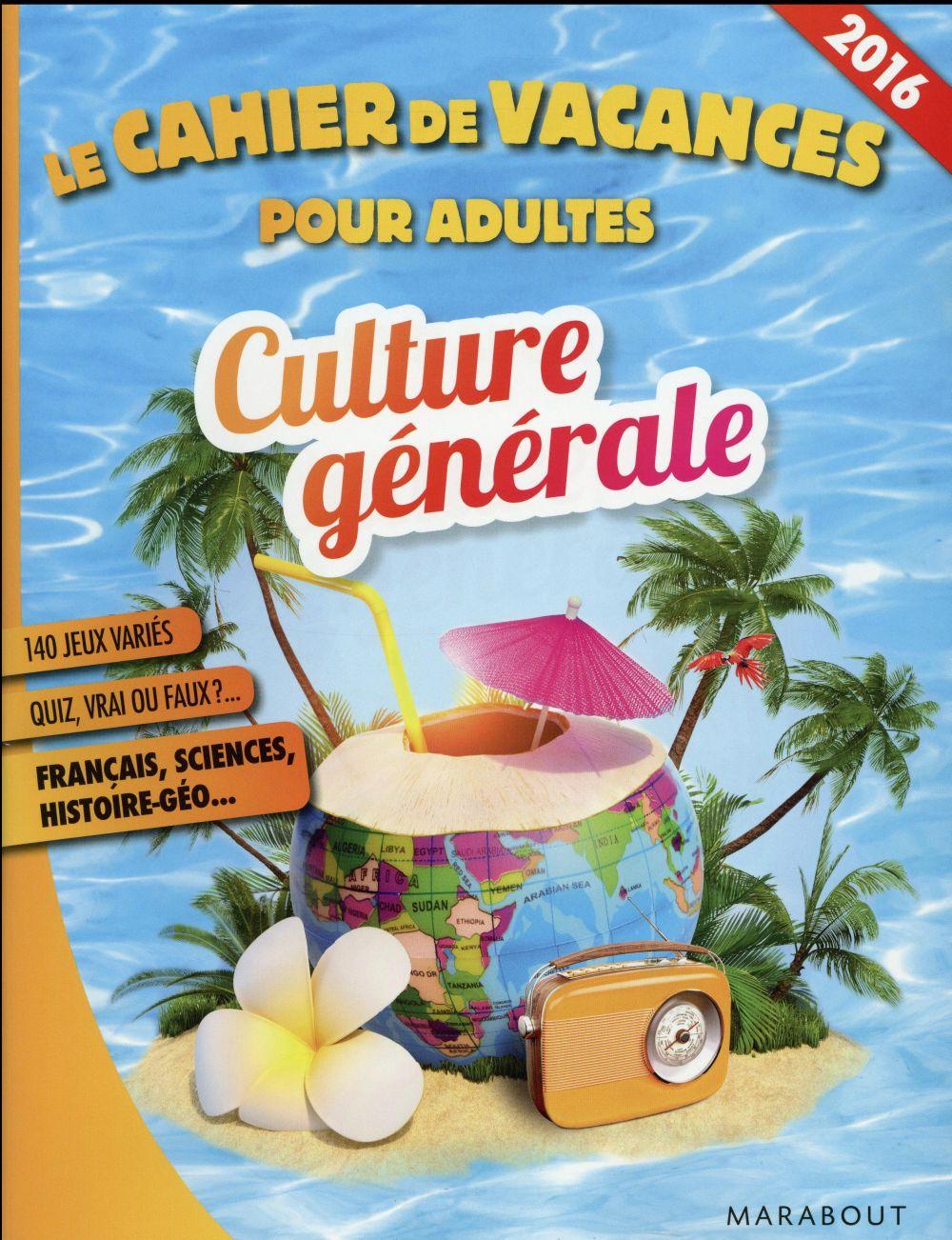 Le Cahier De Vacances Pour Adultes ; Culture Générale 2016 - Pascal Naud -  Marabout - Grand Format - Le Hall Du Livre Nancy encequiconcerne Cahier De Vacances Adultes Gratuit