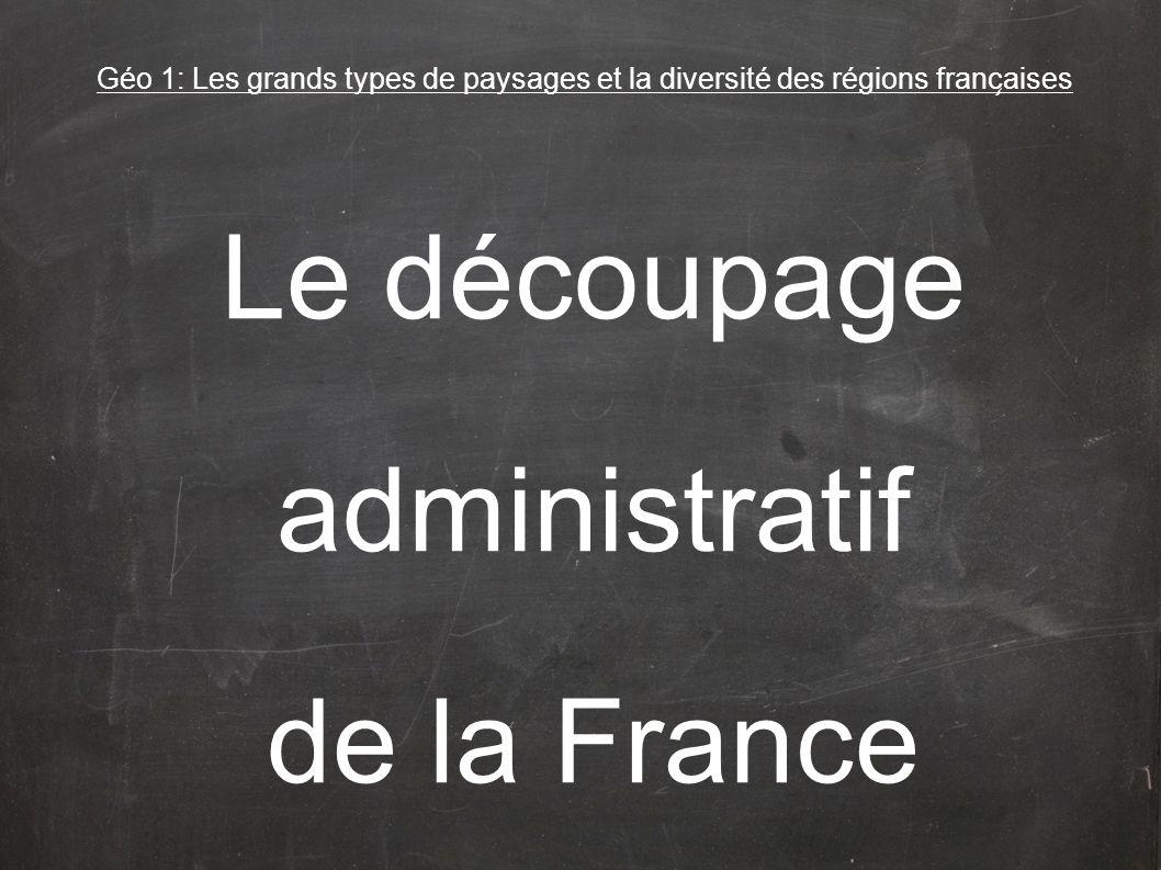 Le Découpage Administratif De La France pour Le Découpage Administratif De La France
