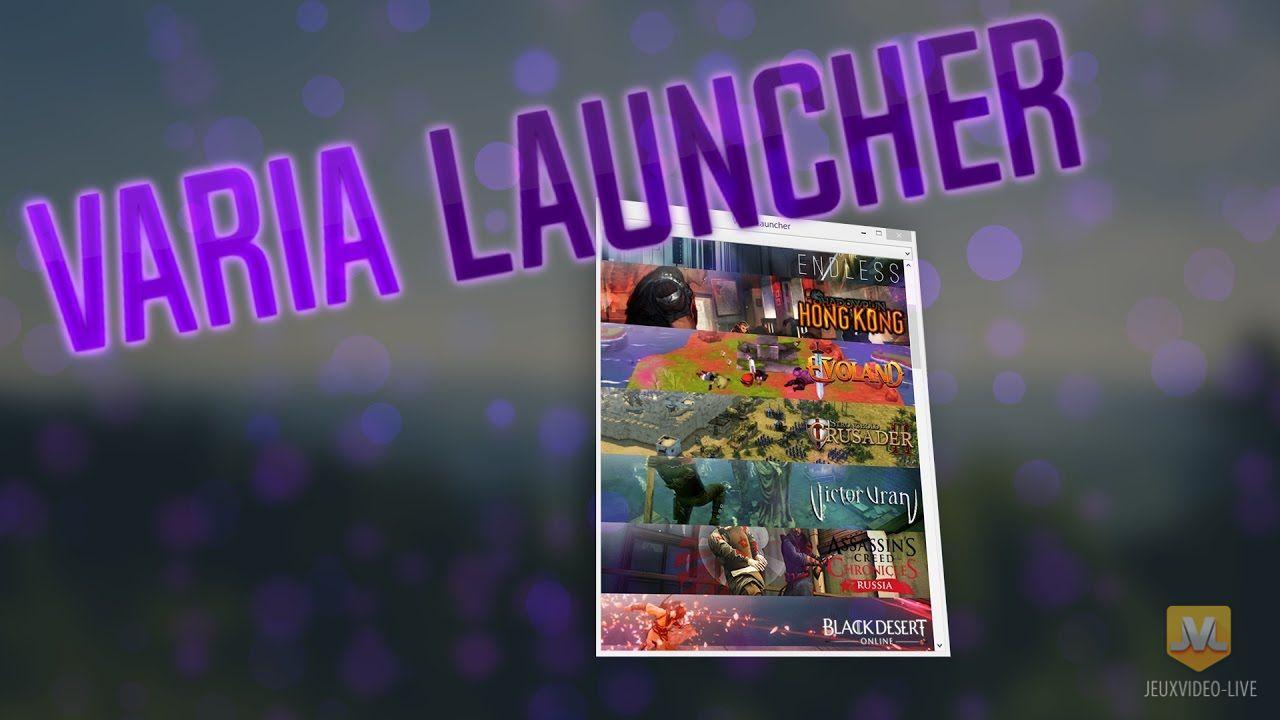 Le Varia Launcher, La Solution Idéale Pour Regrouper Vos à Logiciel Jeux Pc