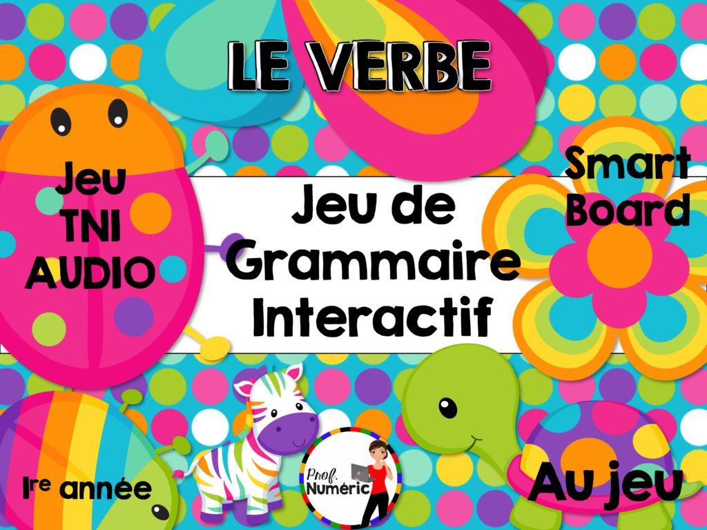 Le Verbe- Jeu De Grammaire Tni Interactif - Prof Numéric dedans Verbe Jeux