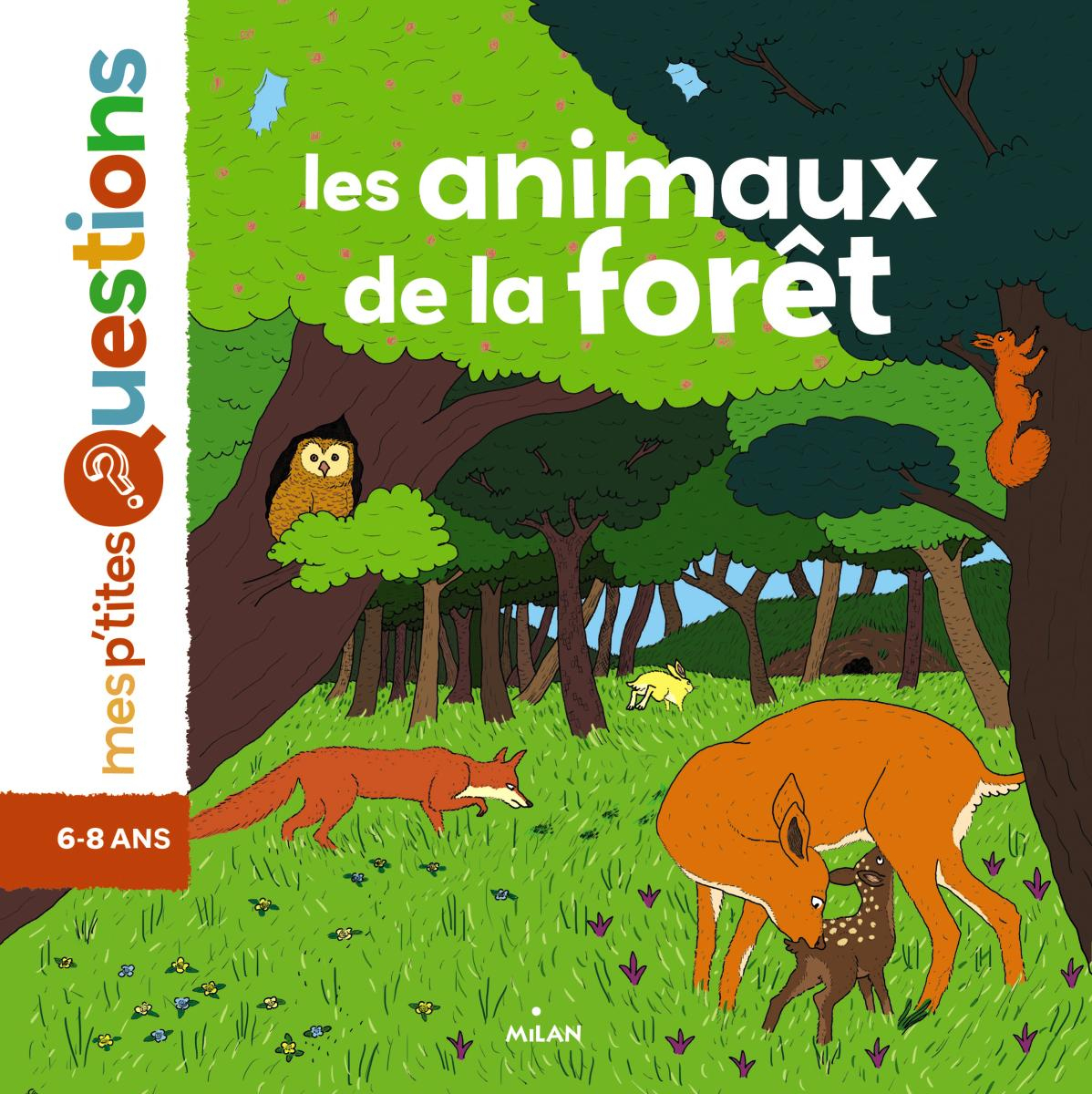 Les Animaux De La Forêt - Editions Milan destiné Animaux Foret Maternelle