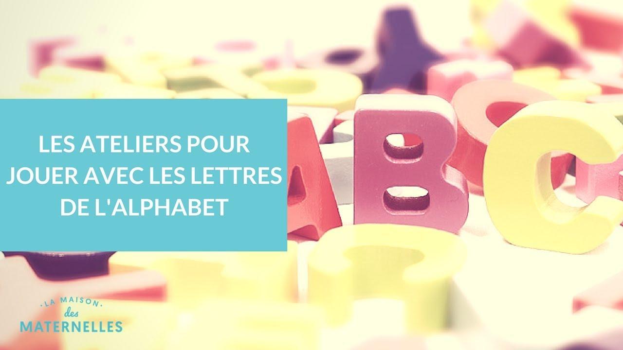 Les Ateliers Pour Jouer Avec Les Lettres De L'alphabet - La Maison Des  Maternelles #lmdm intérieur Activités Sur Les Lettres De L Alphabet En Maternelle