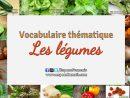 Les Légumes - Vocabulaire Français Thématique destiné Nom Legume