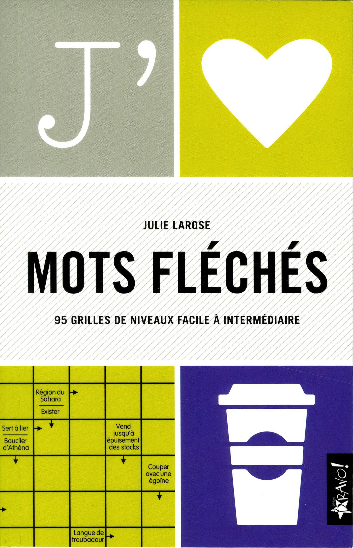 Livre J'aime Mots Fléchés - 95 Grilles De Niveaux Facile À dedans Mots Fleches Gr