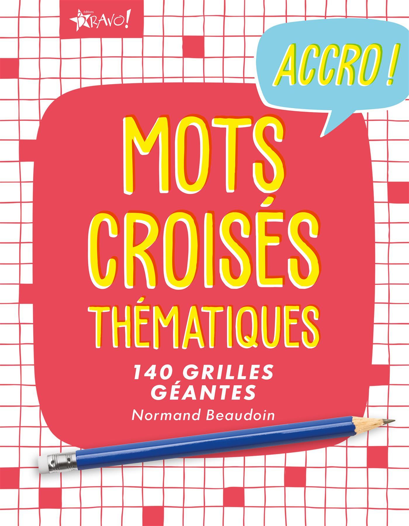 Livre Mots Croisés Thématiques - 140 Grilles Géantes à Mot Fleches Geant