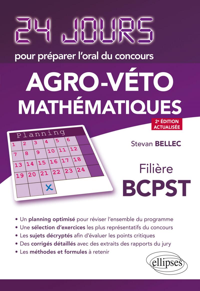 Mathématiques 24 Jours Pour Préparer L'Oral Du Concours Agro-Véto - Filière  Bcpst - 2E Édition Actualisée avec Cahier De Vacances 1Ere S
