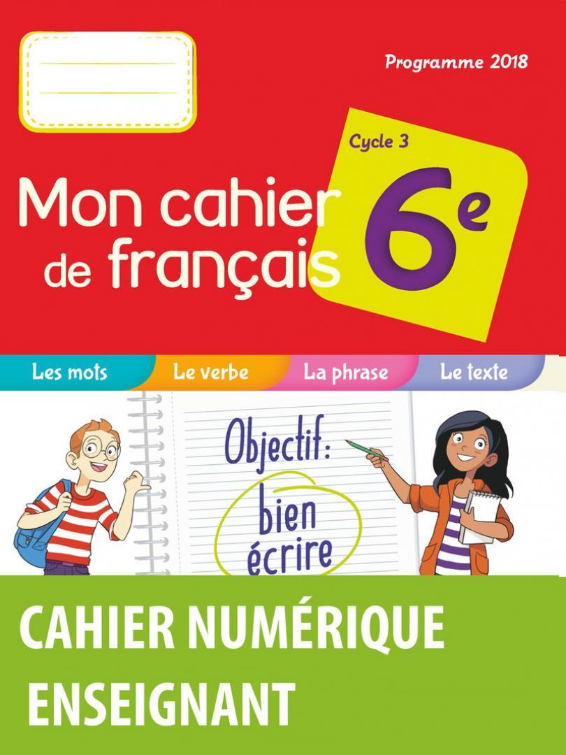 Mon Cahier De Français 6E * Cahier Numérique Enseignant (Ed intérieur Cahier De Vacances À Télécharger Gratuitement