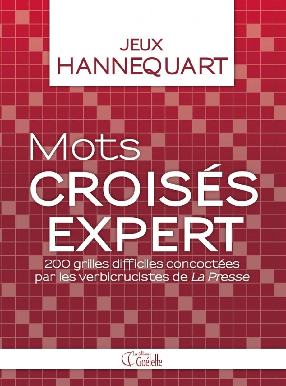Mots Croisés Expert T.1 : 200 Grilles Difficiles avec Mots Croisés Très Difficiles