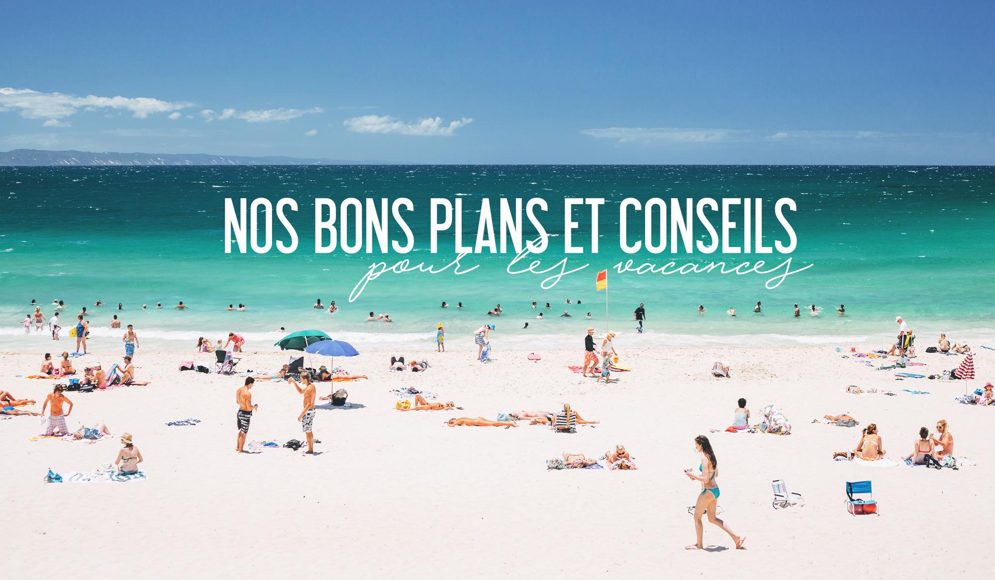 Nos Bons Plans, Conseils & Sites Utiles Pour Vos Voyages destiné Images Bonnes Vacances Gratuites