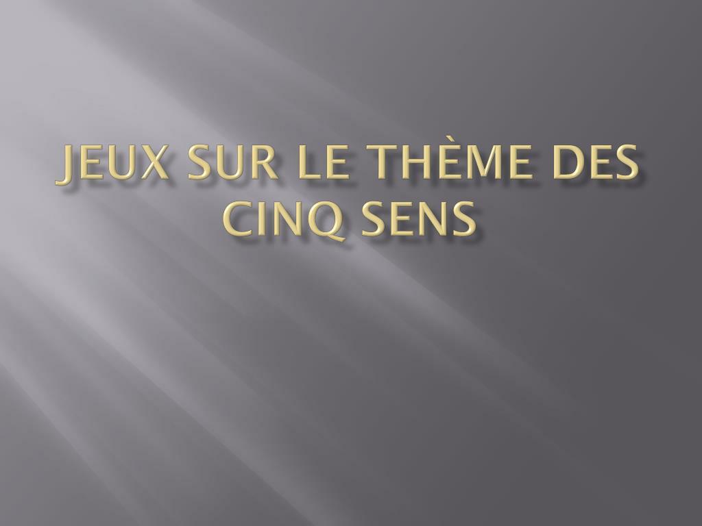 Ppt - Jeux Sur Le Thème Des Cinq Sens Powerpoint avec Jeu Des Cinq Sens