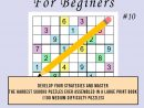 Senior Sudokus Book For Beginers #10: Develop Your Strategies And Master  The Hardest Sudoku Puzzles Ever Assembled In A Large Print Book (100 Medium encequiconcerne Sudoku Grande Section