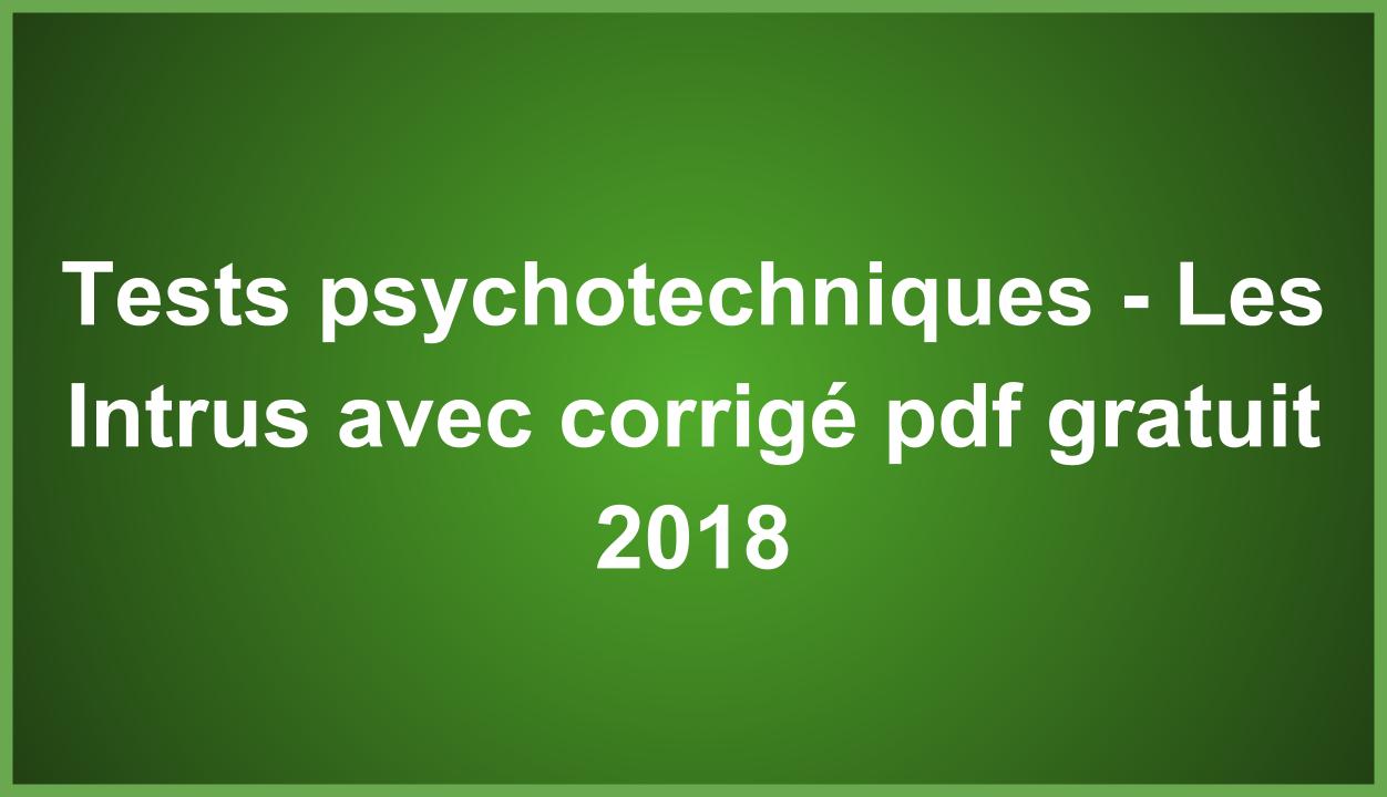 Tests Psychotechniques - Les Intrus Avec Corrigé Pdf Gratuit tout Exercice De Logique Gratuit